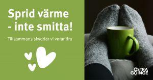 Kampanjbild med texten Sprid värme - inte smitta! Tillsammans skyddar vi varandra.